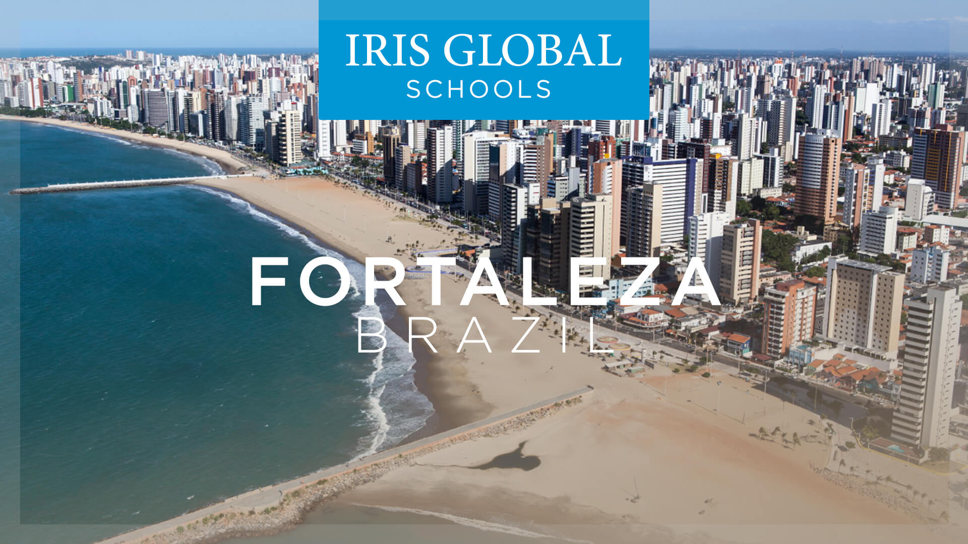 Iris Global School Fortaleza, Brazil